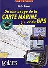 COMPRENDRE - DU BON USAGE DE LA CARTE MARINE ET DU GPS