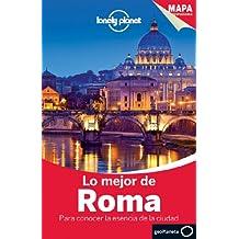 Lo mejor de Roma 2: Para conocer la esencia de la ciudad (Guías Lo mejor de País/Ciudad Lonely Planet)