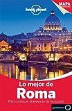 Lo mejor de Roma 2: Para conocer la esencia de la ciudad (Guías Lo mejor de Ciudad Lonely Planet)