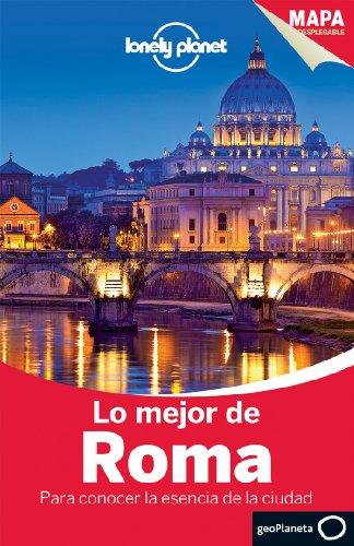 Lo mejor de Roma 2: Para conocer la esencia de la ciudad (Guías Lo mejor de Ciudad Lonely Planet) por Abigail Blasi