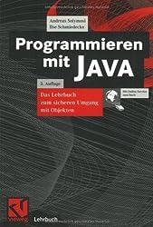 Programmieren mit JAVA: Das Lehrbuch zum sicheren Umgang mit Objekten (Lehrbuch Informatik)
