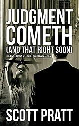 Judgment Cometh: and That Right Soon (Joe Dillard Series) (Volume 8) by Scott Pratt (2016-06-16)