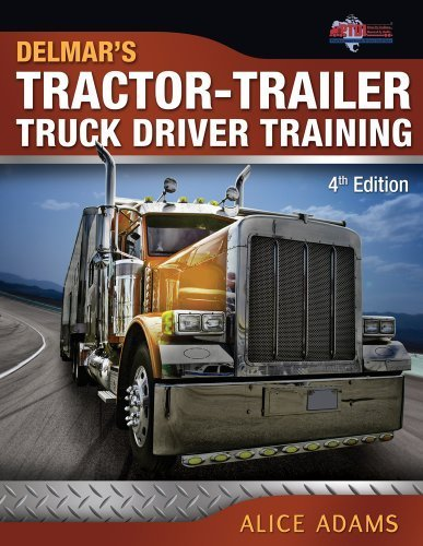 Tractor-Trailer Truck Driver Training 4th by Adams, Alice, PTDI (2012) Paperback