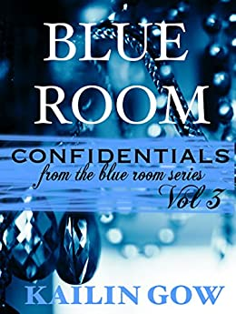 Blue Room Confidentials Vol. 3 by [Gow, Kailin]