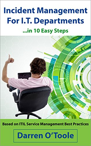 Incident Management For I.T. Departments: ...in 10 Easy Steps (English Edition)