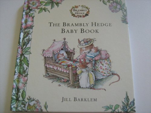 Brambley Hedge Baby Book by Jill Barklem (2006-04-30) Brambley Hedge