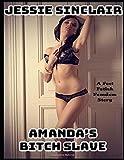Amanda's Bitch Slave: A Foot Fetish Femdom Story