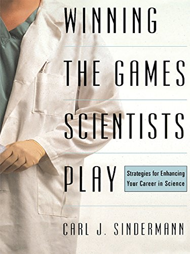 Winning The Game Scientists Play: Revised Edition (English Edition)