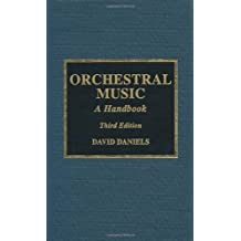 Orchestral Music: A Handbook by David Daniels (1996-01-28)