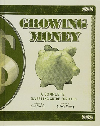 Growing Money: A Complete (and Completely Updated) Investing Guide for Kids