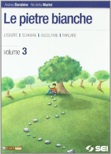 Le pietre bianche. Racconti del Novecento italiano. Per la Scuola media. Con espansione online: 3