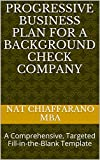 Progressive Business Plan for a Background Check Company: A Comprehensive, Targeted Fill-in-the-Blank Template (English Edition)
