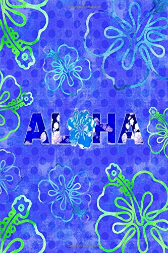 ALOHA: 6x9 lined journal : Hawaii hibiscus flowers : dream diary trip planner travel journal