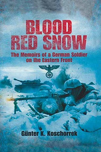 Blood Red Snow: The Memoirs of a German Soldier on the Eastern Front (English Edition)
