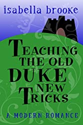 Teaching The Old Duke New Tricks (English Edition)
