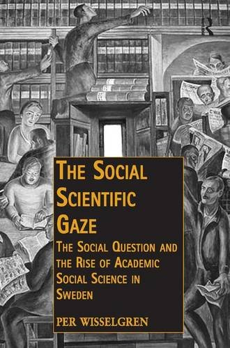 the-social-scientific-gaze-the-social-question-and-the-rise-of-academic-social-science-in-sweden-pub