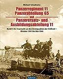 ZEITGESCHICHTE - Panzerregiment 11, Panzerabteilung 65 und Panzerersatz- und Ausbildungsabteilung 11. - Teil 02 - Als Feuerwehr an den Brennpunkten ... Verlag (Flechsig - Geschichte/Zeitgeschichte)