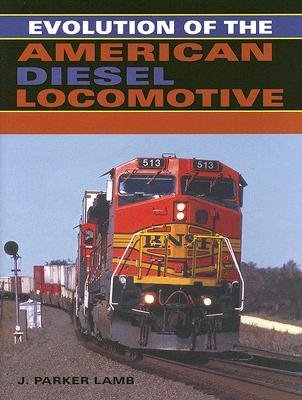[( Evolution of the American Diesel Locomotive (Railroads Past and Present) By Lamb, J Parker ( Author ) Hardcover Jun - 2007)] Hardcover