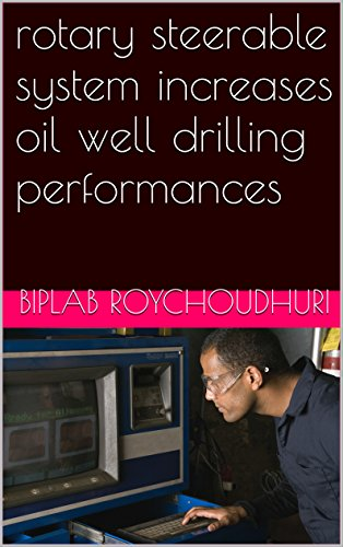 rotary steerable system increases oil well drilling performances (English Edition) -