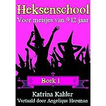 Heksenschool - Boek 1: Voor meisjes van 9-12 jaar