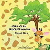 Mila va en busca de mama (Cuentos de Katish Mira)