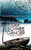 Der Schneegänger: Kriminalroman von Elisabeth Herrmann
