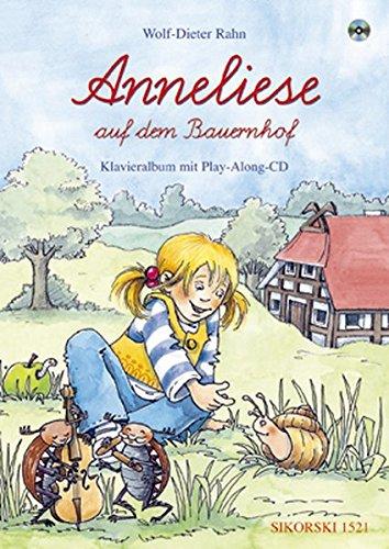 Insel Bauernhof (Anneliese auf dem Bauernhof - Klavieralbum: Ein Singspiel für Kinder. Mit Play-Along-CD)