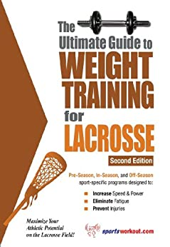 The Ultimate Guide to Weight Training for Lacrosse (English Edition) von [Price, Rob]