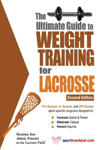 The Ultimate Guide to Weight Training for Lacrosse (English Edition) por Rob Price