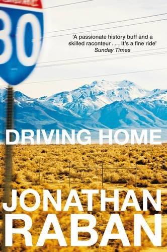 Driving Home: An American Scrapbook: An Emigrants Reflections Pb por Jonathan Raban