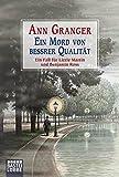 Ein Mord von bessrer Qualität: Ein Fall für Lizzie Martin und Benjamin Ross. Martin & Ross, Bd. 3 - Ann Granger