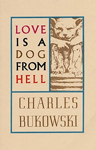 Love is a Dog From Hell by Charles Bukowski (2002-06-05)