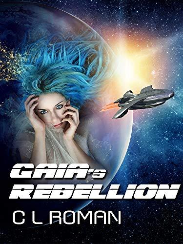 Gaia's Rebellion (Earth Immortal Book 2) (English Edition)