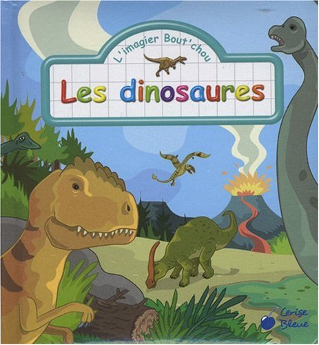Dinosaures (les) (les Imagiers Bout'Chou)