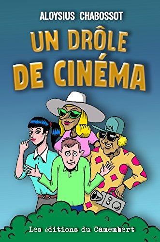 Un drôle de cinéma par Aloysius Chabossot