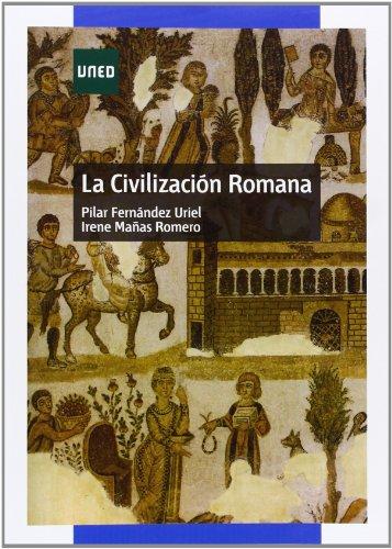 La civilización romana (GRADO) por Pilar FERNÁNDEZ URIEL