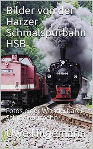 Bilder von der Harzer Schmalspurbahn HSB: Fotos einer Wunderbaren Schmalspurbahn (German Edition) por Uwe Hilgemann