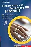 Stellensuche und Bewerbungen im Internet: Jobbörsen im Überblick. Suchstrategien für alle Berufe. Die Bewerbung – online und offline Viele Tipps und Tricks
