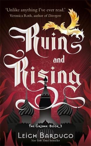 Ruin And Rising Book 3 (The Grisha)