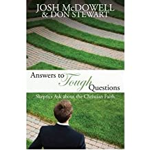Answers to Tough Questions: Skeptics Ask About Christian Faith (Paperback) - Common