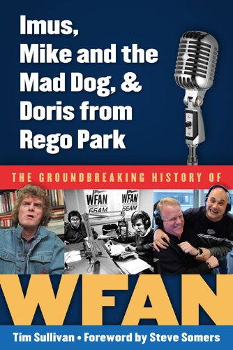 Imus, Mike and the Mad Dog, & Doris from Rego Park: The Groundbreaking History of WFAN (English Edition) (Mad Dog Radio)
