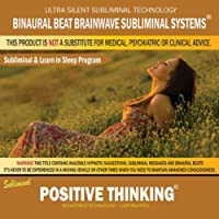 Positive Thinking: Combination of Subliminal & Learning While Sleeping Program (Positive Affirmations, Isochronic Tones & Binaural Beats)