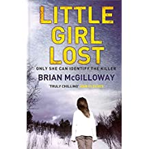 [(Little Girl Lost)] [By (author) Brian McGilloway] published on (April, 2012)
