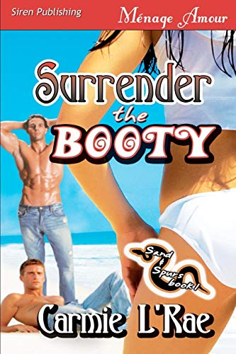 Surrender the Booty [Sand and Spurs 1] (Siren Menage Amour 57) (Sand Bootie)