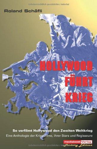 Hollywood führt Krieg. par Roland Schäfli
