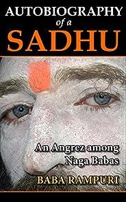 Autobiography of a Sadhu: An Angrez among Naga Babas