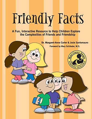 Friendly Facts: A Fun, Interactive Resource to Help Children Explore the Complexities of Friends and Friendhsip por Dr. Margaret-Anne Carter