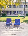The Hotel Book : Great Escapes North...