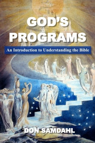 God's Programs: An Introduction to Understanding the Bible por Don Samdahl