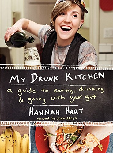 My Drunk Kitchen: A Guide to Eating, Drinking, and Going with Your Gut por Hannah Hart